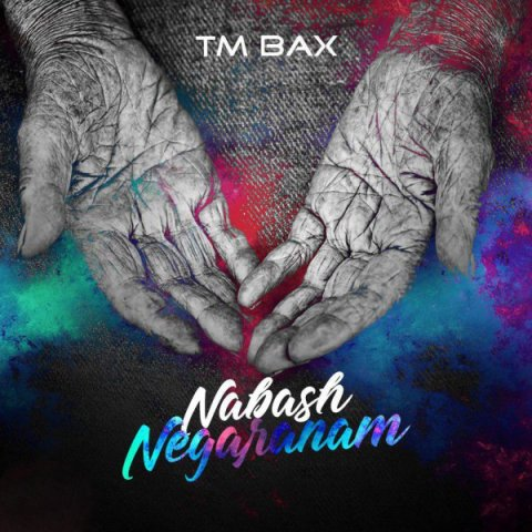 TM Bax – Nabash Negaranam