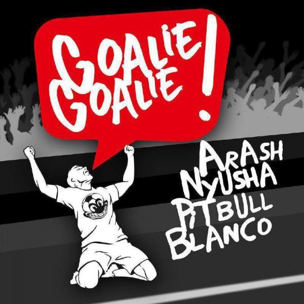 Arash – Goalie Goalie (Ft Pitbull Ft Blanco)