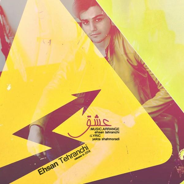 Ehsan Tehranchi – Eshgh