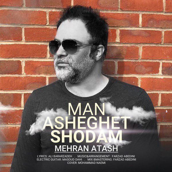 Mehran Atash – Man Asheghet Shodam