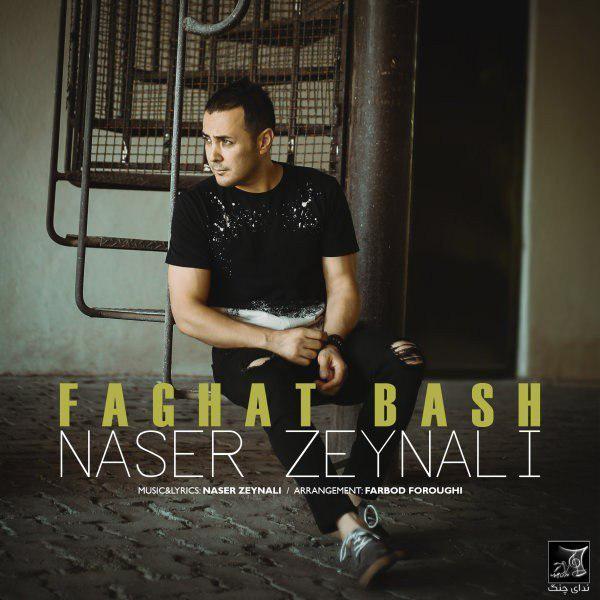 Naser Zeynali – Faghat Bash