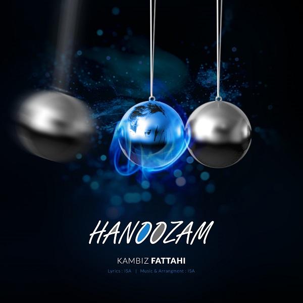 Kambiz Fattahi – Hanoozam