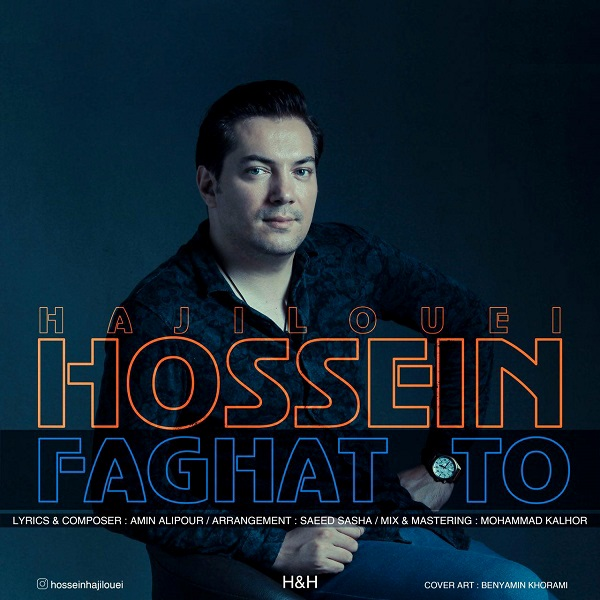Hossein Hajilouei – Faghat To