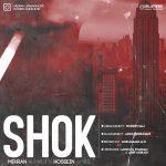 دانلود آهنگ جدید مهران احمدی ، حسین امینی به نام شوک
