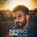 دانلود آهنگ جدید Samir (Aj Band) – Naro