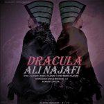 دانلود اهنگ جدید علی نجفی بنام دراکولا