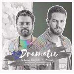 دانلود اهنگ جدید بهزاد مجیدی & یامیر بنام دراماتیک
