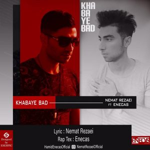 Enecas Ft Nemat Rezaei – Khabaye Bad