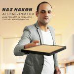 دانلود آهنگ جدید علی برزین مهر بنام ناز نکن