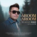 دانلود آهنگ جدید بهزاد راد به نام آروم آروم