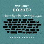 دانلود آهنگ جدید حامد زمانی بنام بدون مرز