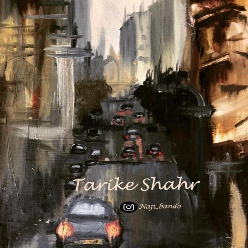 Naji – Tarike Shahr